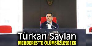 Türkan Saylan Menderes'te Ölümsüzleşecek