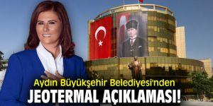 Aydın Büyükşehir Belediyesi'nden jeotermal açıklaması!