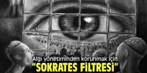 """Algı yönetiminden korunmak için """"Sokrates Filtresi"""""""