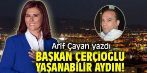 Başkan Çerçioğlu Yaşanabilir Aydın!