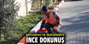 Menderes'te Mahalleler yenileniyor
