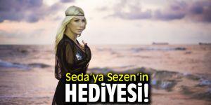 Seda'ya Sezen'in hediyesi!