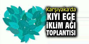 Karşıyaka'da Kıyı Ege İklim Ağı İzmir toplantısı