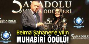 Belma Şahaner'e yılın muhabiri ödülü!