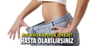 Uzmanı uyardı! Ani kilo kaybına dikkat!