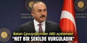 """Bakan Çavuşoğlu'ndan ABD açıklaması! """"Net bir şekilde vurguladık"""""""