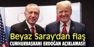 Beyaz Saray'dan flaş Cumhurbaşkanı Erdoğan açıklaması!