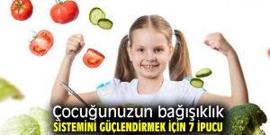 Çocukların bağışıklık sistemini güçlendirmek için ipuçları!