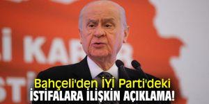 MHP lideri Bahçeli'den İYİ Parti'deki istifalara ilişkin açıklama!