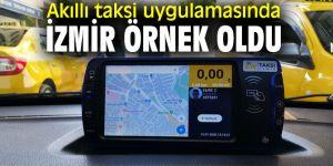 İzmir, dijital teknoloji destekli akıllı taksicilikte Türkiye'ye örnek oldu