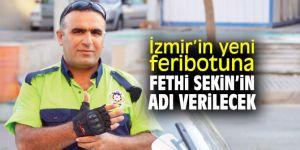 Şehit Fethi Sekin'in adı İzmir'in yeni feribotuna verilecek