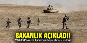 Bakanlık açıkladı! YPG/PKK'nın üst kademesi toplantıda vuruldu!