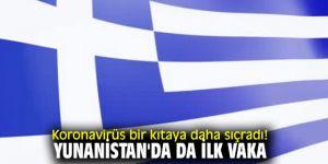 Yunanistan'da da ilk vaka görüldü!