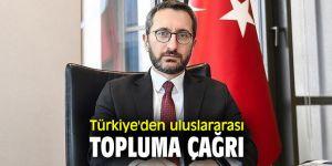 Türkiye'den uluslararası topluma çağrı