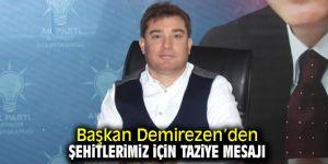 Başkan Demirezen'den Şehitlerimiz İçin Taziye Mesajı