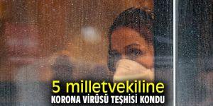 5 milletvekiline korona virüsü teşhisi kondu