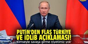 Putin'den flaş Türkiye ve İdlib açıklaması! 'Kimseyle savaşa girme niyetimiz yok'