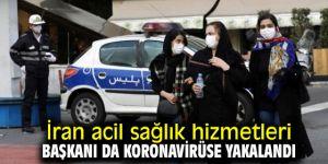 İran'da Acil Sağlık Hizmetleri Başkanı koronavirüse yakalandı