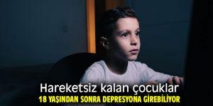 Hareketsiz çocukların depresyon riski yüksek!