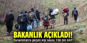 Bakanlık açıkladı! Yunanistan'a geçen kişi sayısı 138 bin 647