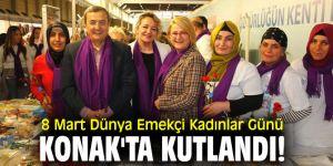 8 Mart Dünya Emekçi Kadınlar Günü, Konak'ta kutlandı!