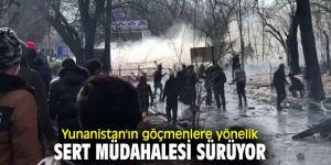 Yunanistan'ın göçmenlere yönelik sert müdahalesi devam ediyor
