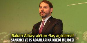 Bakan Albayrak'tan flaş açıklama! Sanayici ve iş adamlarına kredi müjdesi
