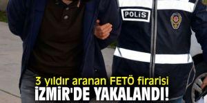 3 yıldır aranan FETÖ firarisi İzmir'de yakalandı!