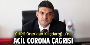 Oran'dan CHP lideri Kılıçdaroğlu'na acil Corona çağrısı