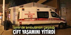 Ambulansın çarptığı çift hayatını kaybetti