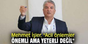 Mehmet İşler, önlem paketini değerlendirdi!