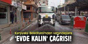 Karşıyaka Belediyesi'nden vatandaşlara 'evde kalın' çağrısı!