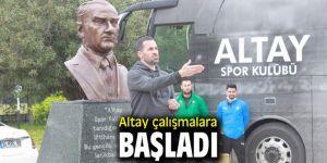 Altay çalışmalara başladı