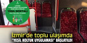 """İzmir'de toplu ulaşımda """"yeşil koltuk uygulaması"""" başlatıldı"""