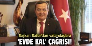 Başkan Batur'dan vatandaşlara 'evde kal' çağrısı!