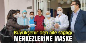 İzmir Büyükşehir Belediyesi'ndenaile sağlığı merkezlerine maske