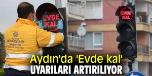 Aydın Büyükşehir Belediyesi, 'Evde kal' uyarılarını arttırıyor