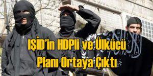 IŞİD'in Ülkücü ve HDPli Planı Ortaya Çıktı