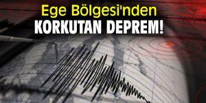 Ege Bölgesi'nde korkutan deprem!