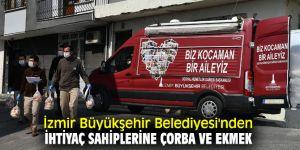 İzmir Büyükşehir Belediyesi'nden ihtiyaç sahiplerine çorba ve ekmek