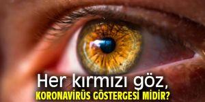 Her kırmızı göz, koronavirüs göstergesi midir?