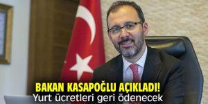 Bakan Kasapoğlu açıkladı! Yurt ücretleri geri ödenecek