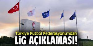 Türkiye Futbol Federasyonu'ndan lig açıklaması!