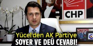 Yücel'den AK Parti'ye Soyer ve DEÜ cevabı!