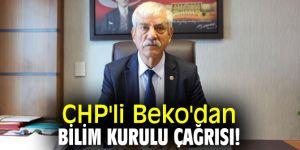 CHP'li Beko'dan Bilim Kurulu çağrısı!