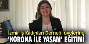 İzmir İş Kadınları Derneği üyelerine 'Korona ile Yaşam' eğitimi