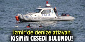 İzmir'de denize atlayan kişinin cesedi bulundu!