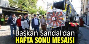 Başkan Sandal'dan hafta sonu mesaisi