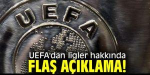 UEFA'dan ligler hakkında flaş açıklama!