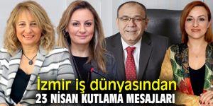 İzmir iş dünyasından 23 Nisan mesajı!